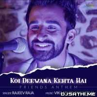 Koi Deewana Kehta Hai - Rajeev Raja Poster