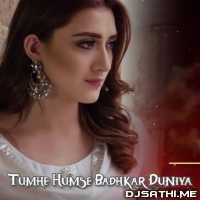Tumhe Humse Badhkar Duniya - Sehar Gul Khan Poster