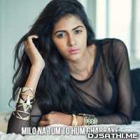 Milo Na Tum To Hum Ghabraye (Edm Tapori) - Dj Amcydd x Deepak Poster