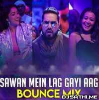Sawan Mein Lag Gayi Aag (Bounce Mix) - DJ Ravish Poster