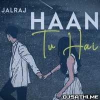 Haan Tu Hai (Reprise) - JalRaj Poster