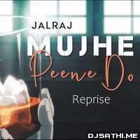 Mujhe Peene Do (Reprise) - JalRaj Poster