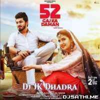 52 Gaj Ka Daman (Hard Mix) - Dj JK Dhadra Poster
