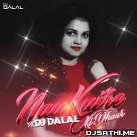 Na Kajre Ki Dhar (Chillout Remix) Dj Dalal London Poster