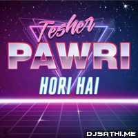 Pawri Hori Hai - Tesher Poster