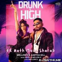 Ek Hath Mein Sharab - Mellow D n Aastha Gill Poster