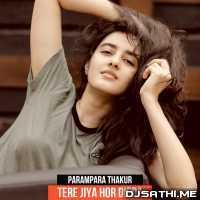 Tere Jiya Hor Disda - Parampara Thakur Poster