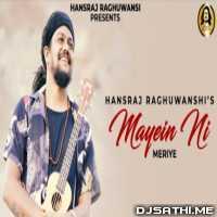 Mayein Ni Meriye - Hansraj Raghuwanshi Poster