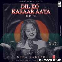 Dil Ko Karaar Aaya Reprise - Neha Kakkar Poster
